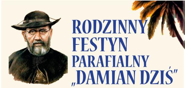 """Rodzinny Festyn Parafialny """"Damian Dziś"""""""